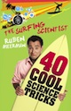The Surfing Scientist - 40 Cool Science Tricks NEW COVER TINY